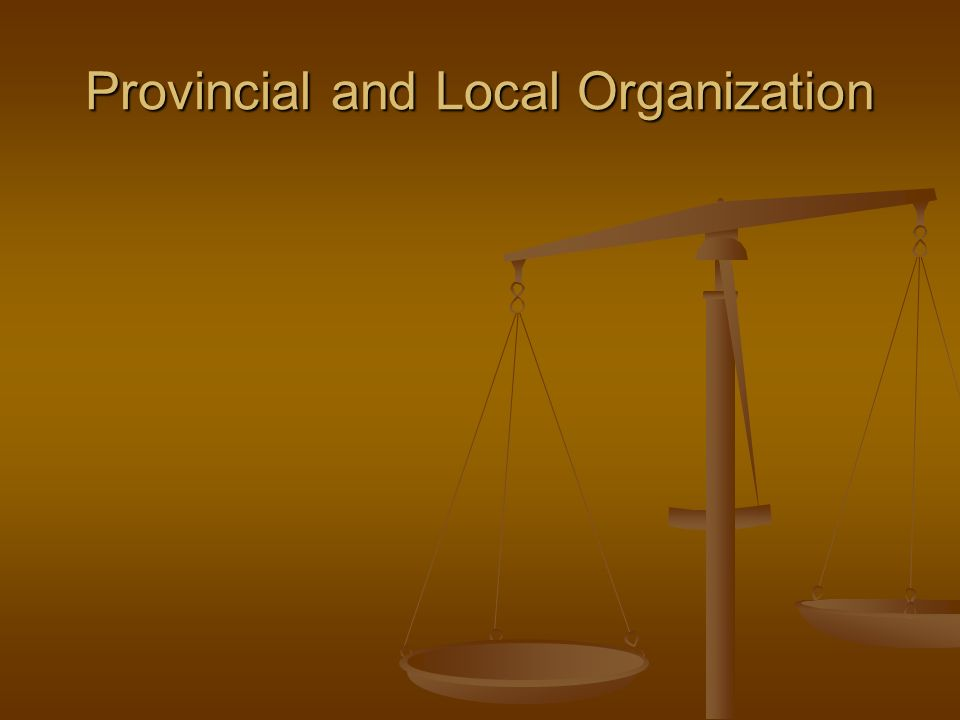 Provincial and Local Organization