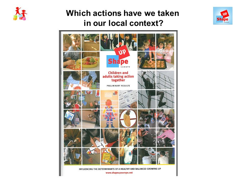 Which actions have we taken in our local context