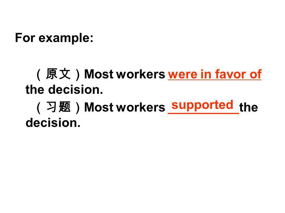 For example: Most workers were in favor of the decision.