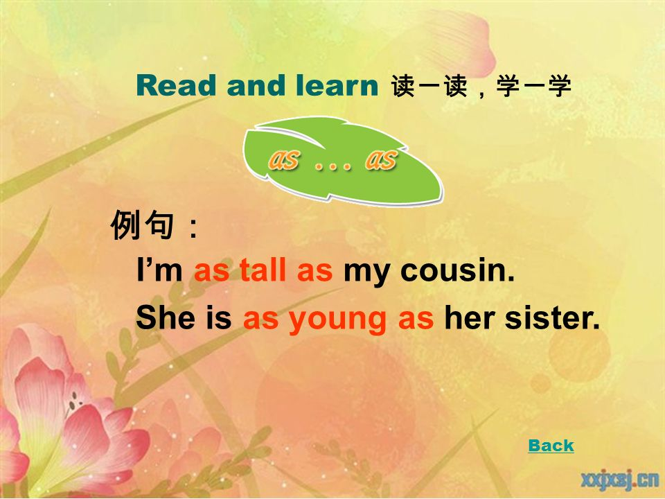 Read and learn Im as tall as my cousin. She is as young as her sister. Back