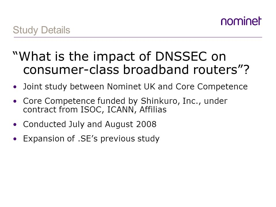 Study Details What is the impact of DNSSEC on consumer-class broadband routers.