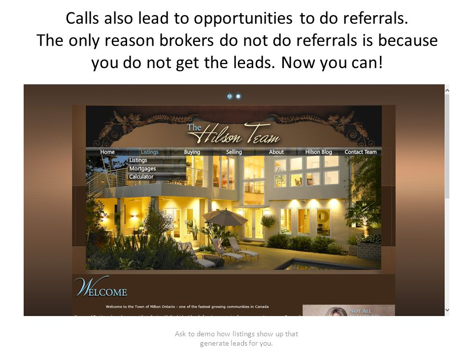 Calls also lead to opportunities to do referrals.