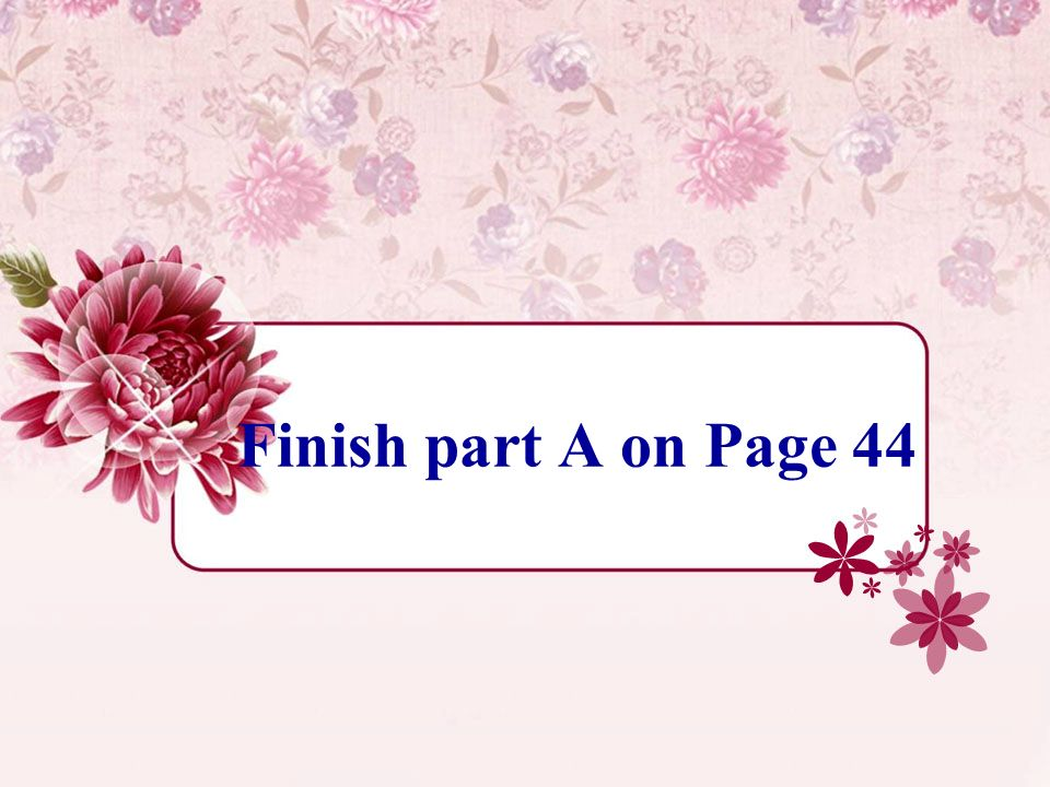 Finish part A on Page 44