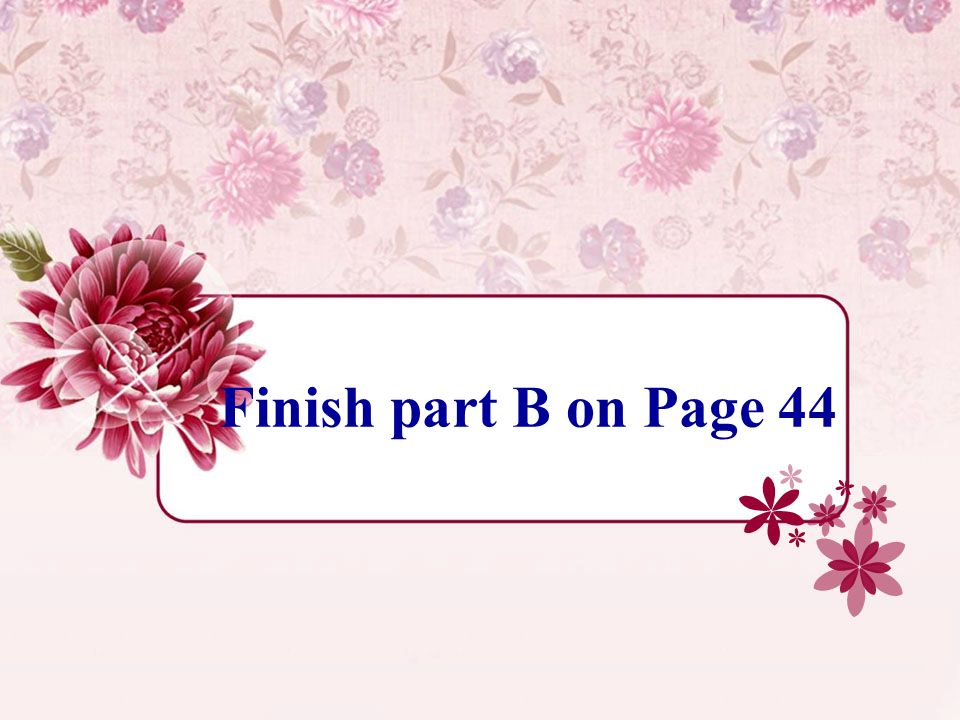 Finish part B on Page 44