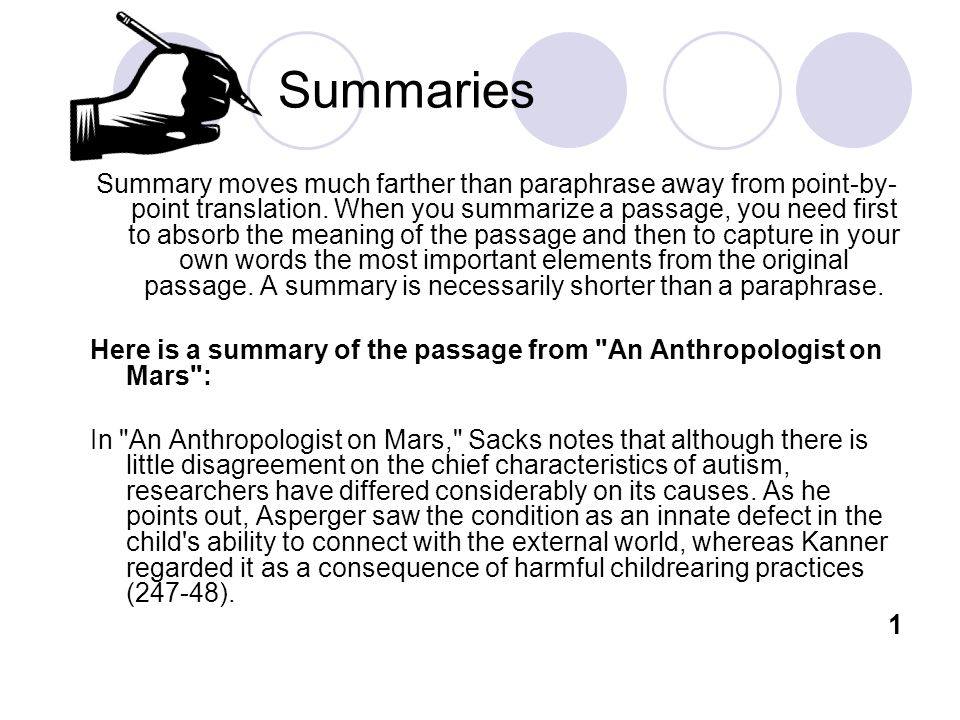 Summaries Summary moves much farther than paraphrase away from point-by- point translation.