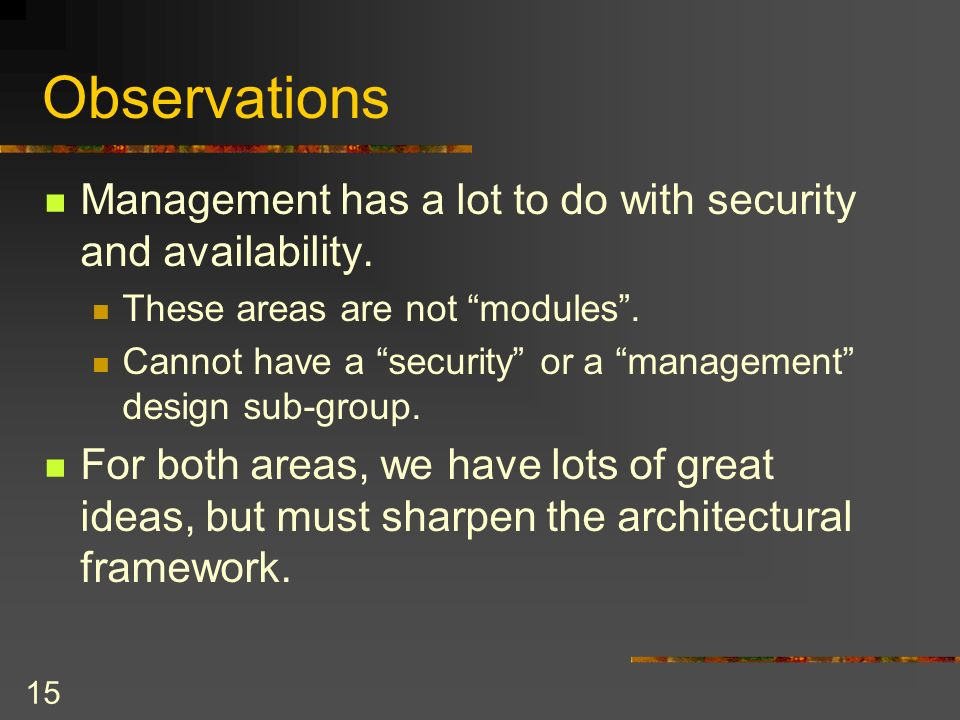 15 Observations Management has a lot to do with security and availability.