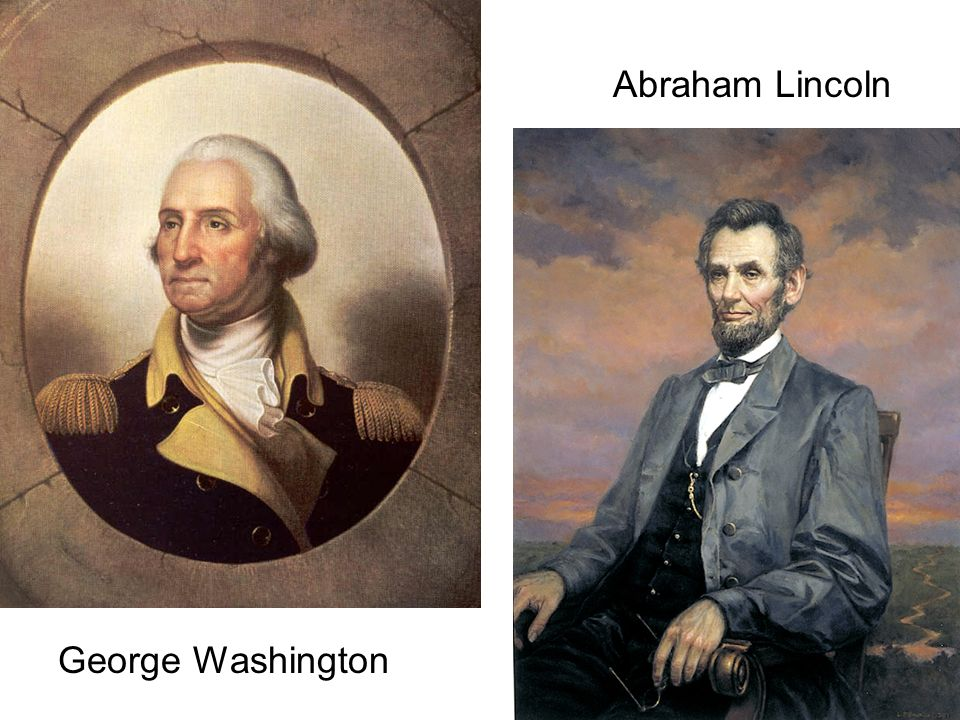George Washington Abraham Lincoln