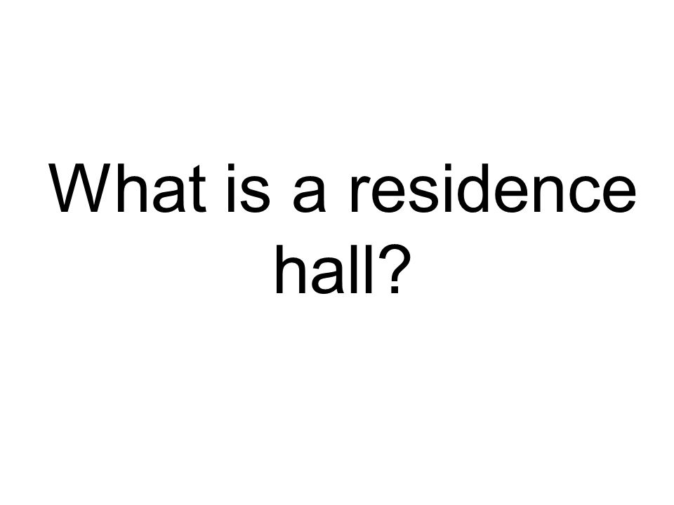 What is a residence hall