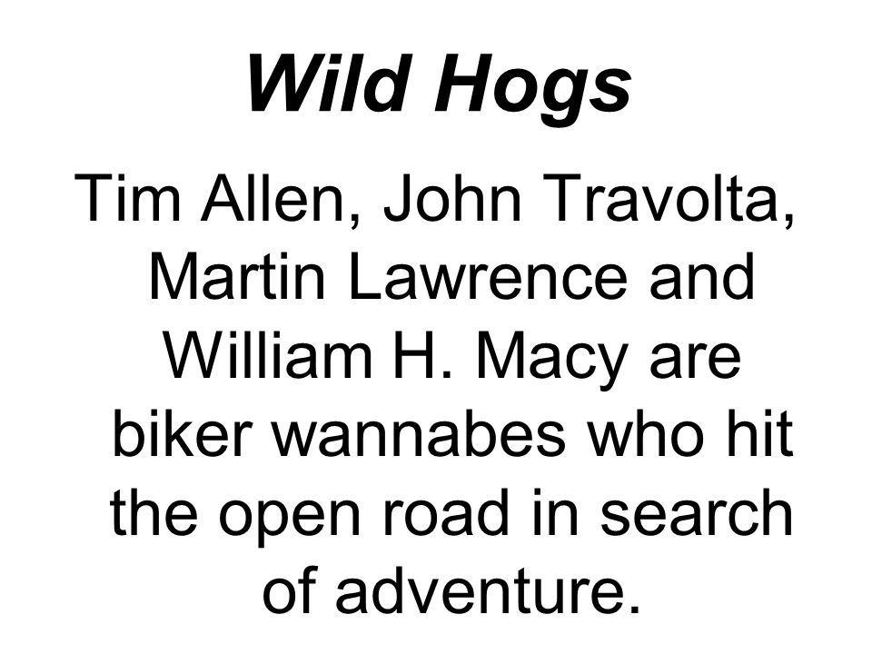 Wild Hogs Tim Allen, John Travolta, Martin Lawrence and William H.