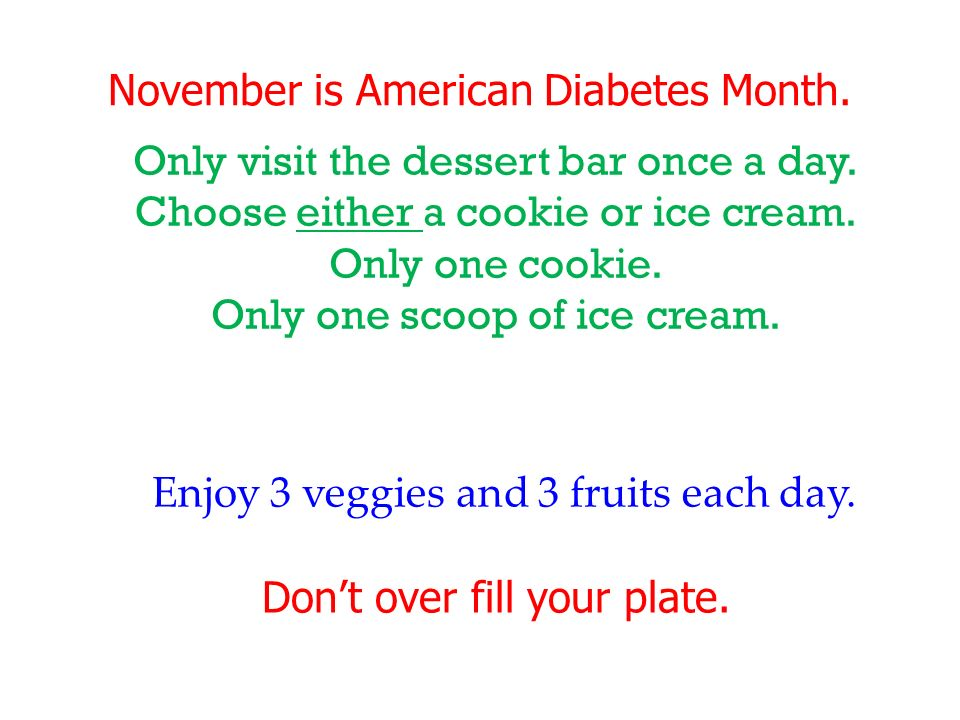 November is American Diabetes Month. Dont over fill your plate.