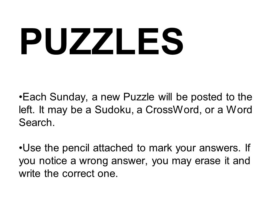 PUZZLES Each Sunday, a new Puzzle will be posted to the left.