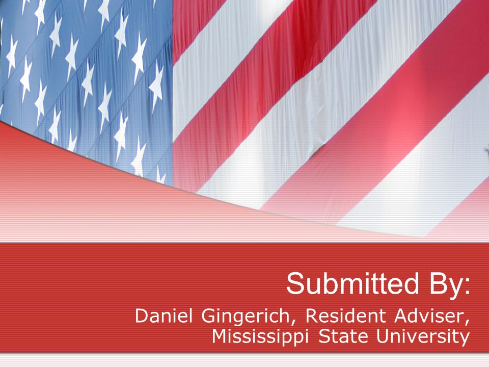 Submitted By: Daniel Gingerich, Resident Adviser, Mississippi State University