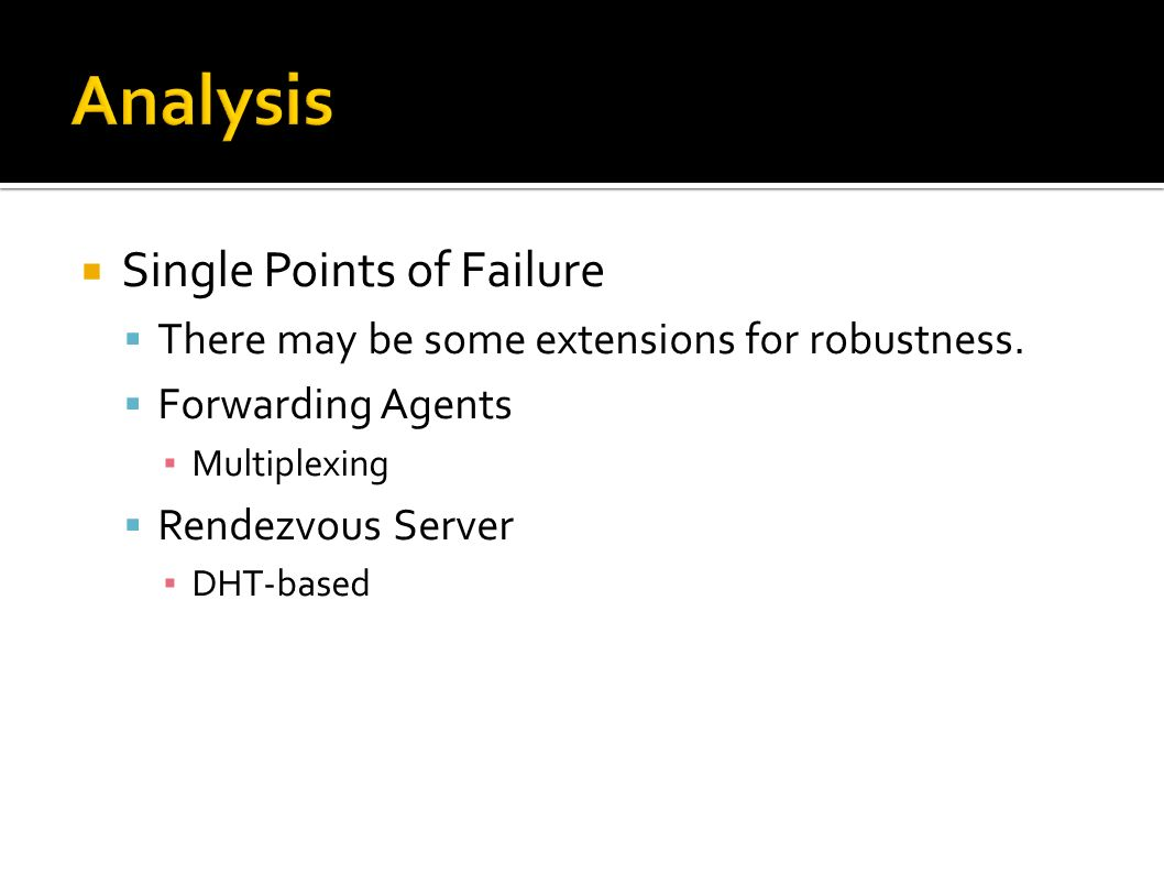 Single Points of Failure There may be some extensions for robustness.