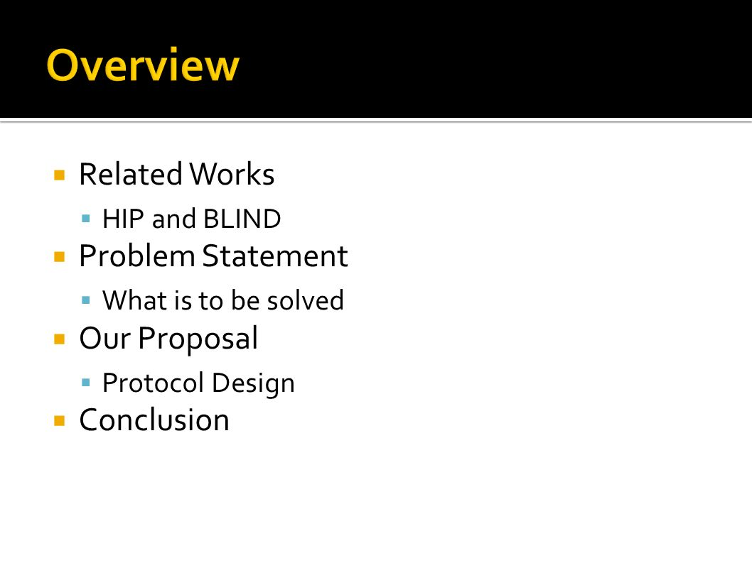 Related Works HIP and BLIND Problem Statement What is to be solved Our Proposal Protocol Design Conclusion