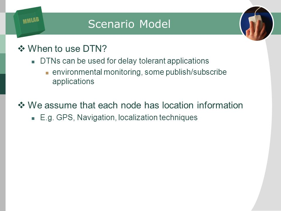 MMLAB Scenario Model When to use DTN.