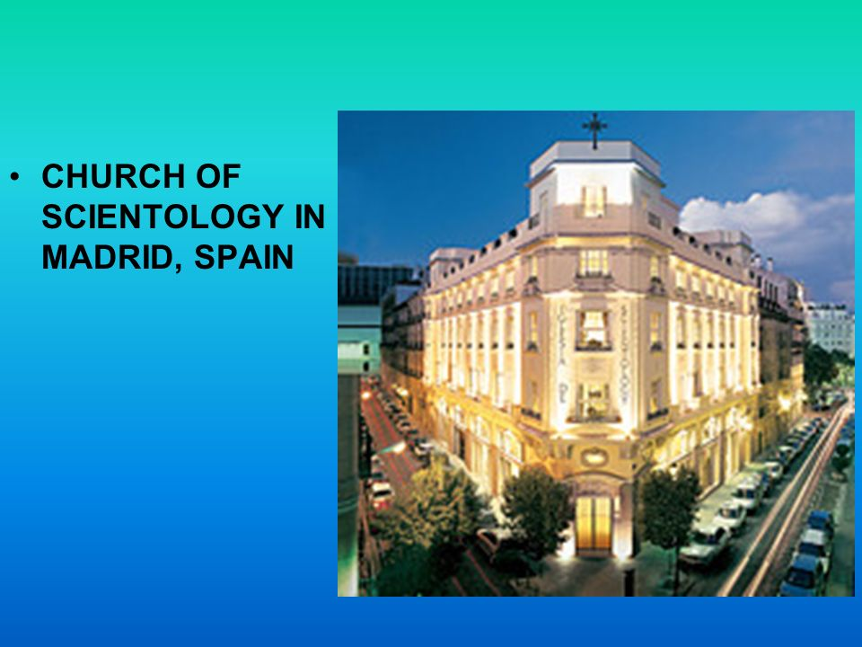 CHURCH OF SCIENTOLOGY IN MADRID, SPAIN
