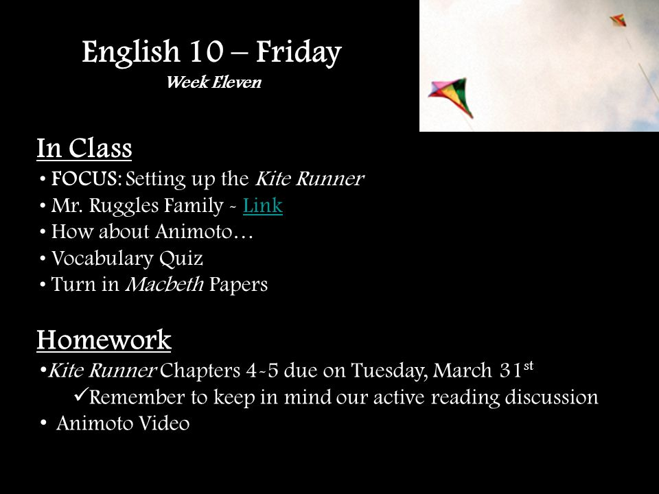 English 10 – Friday Week Eleven In Class FOCUS: Setting up the Kite Runner Mr.