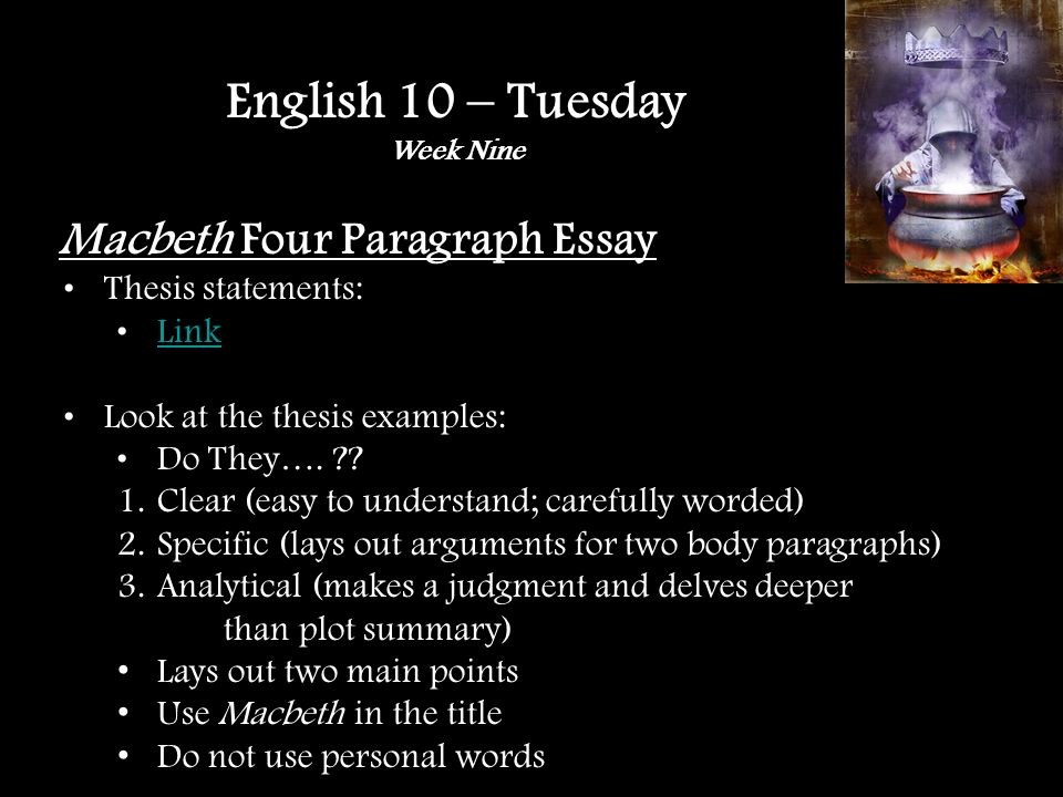 Macbeth Four Paragraph Essay Thesis statements: Link Look at the thesis examples: Do They….