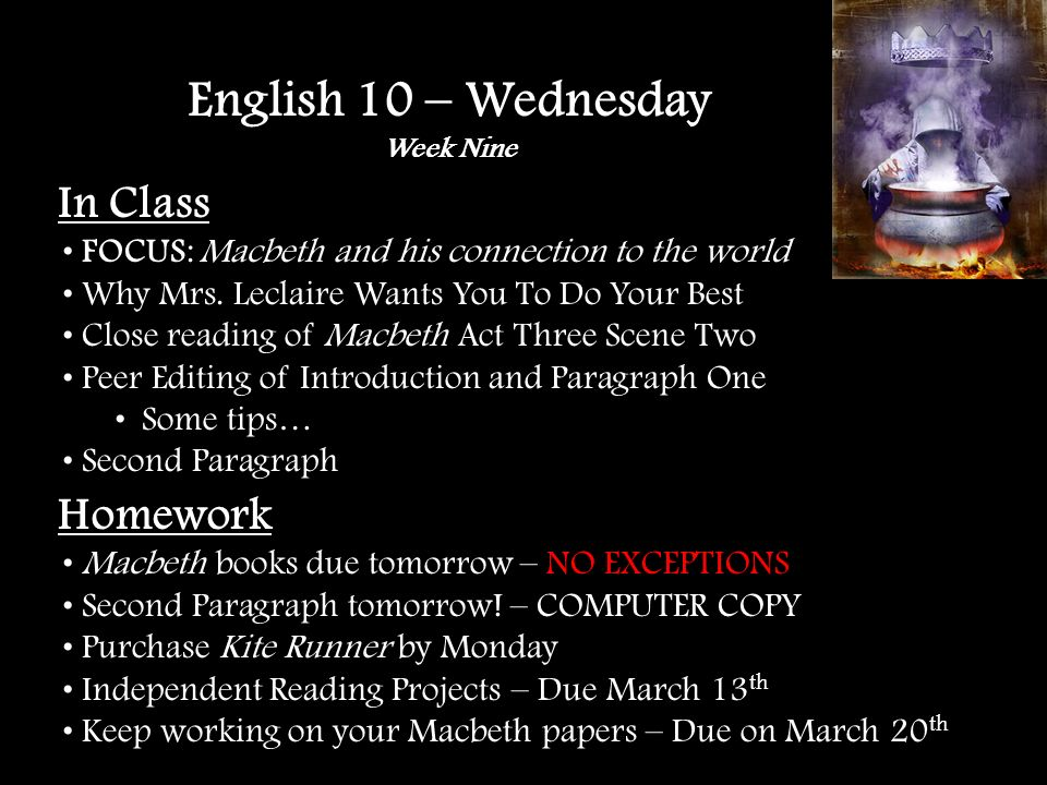In Class FOCUS: Macbeth and his connection to the world Why Mrs.