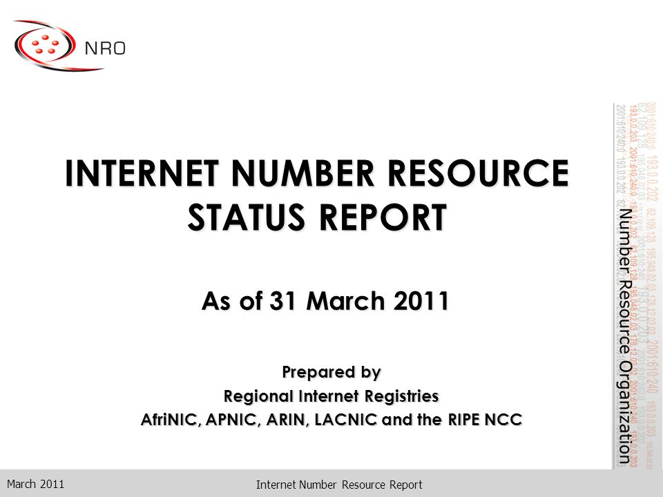 INTERNET NUMBER RESOURCE STATUS REPORT As of 31 March 2011 March 2011