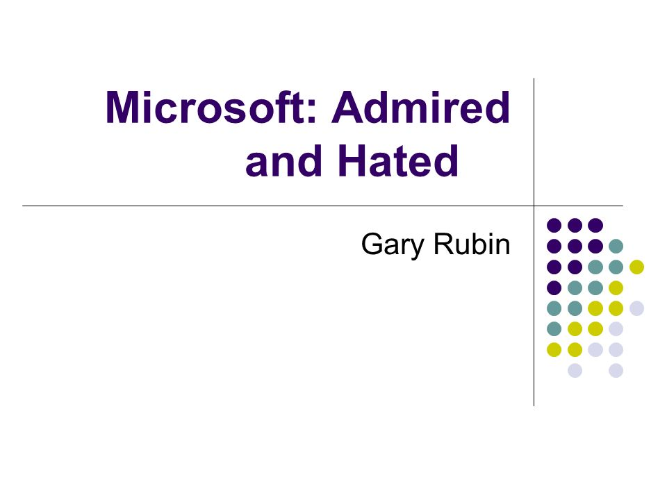 Microsoft: Admired and Hated Gary Rubin