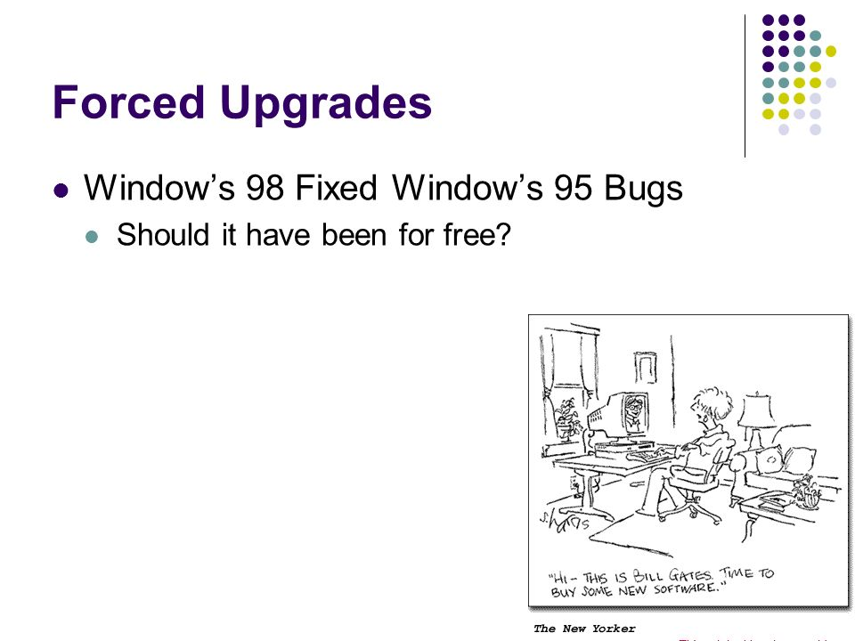 Forced Upgrades Windows 98 Fixed Windows 95 Bugs Should it have been for free