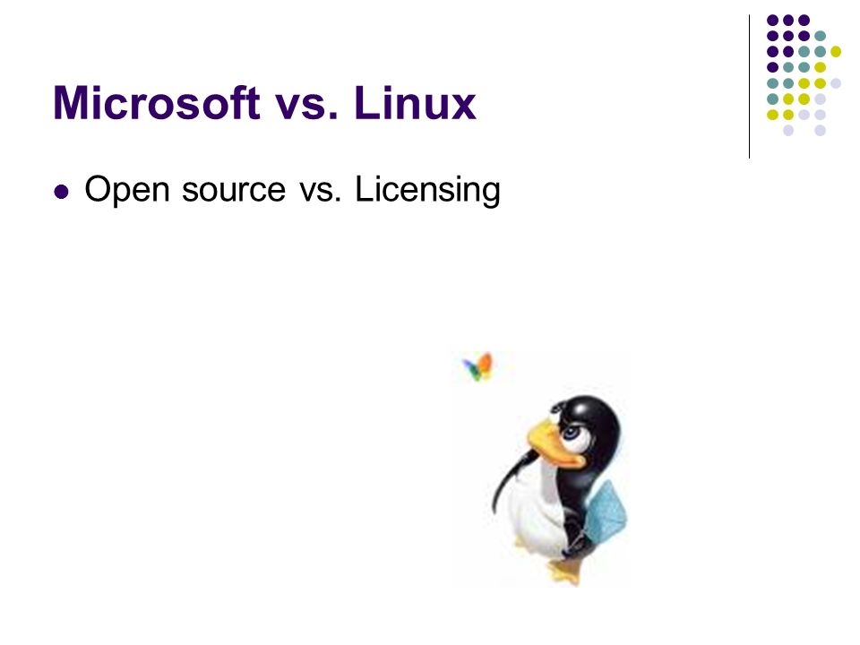 Microsoft vs. Linux Open source vs. Licensing