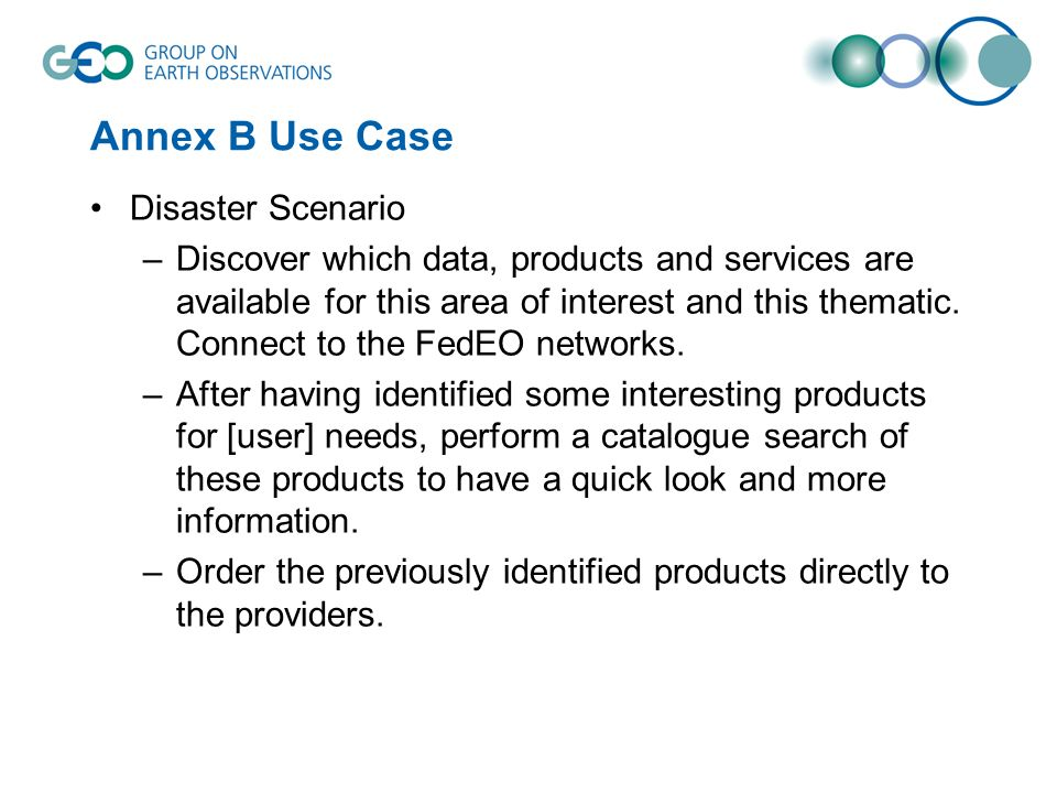 Annex B Use Case Disaster Scenario –Discover which data, products and services are available for this area of interest and this thematic.
