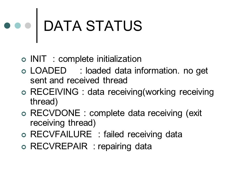 DATA STATUS INIT complete initialization LOADED loaded data information.