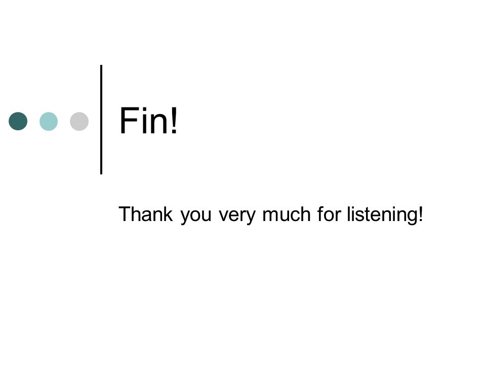 Fin! Thank you very much for listening!