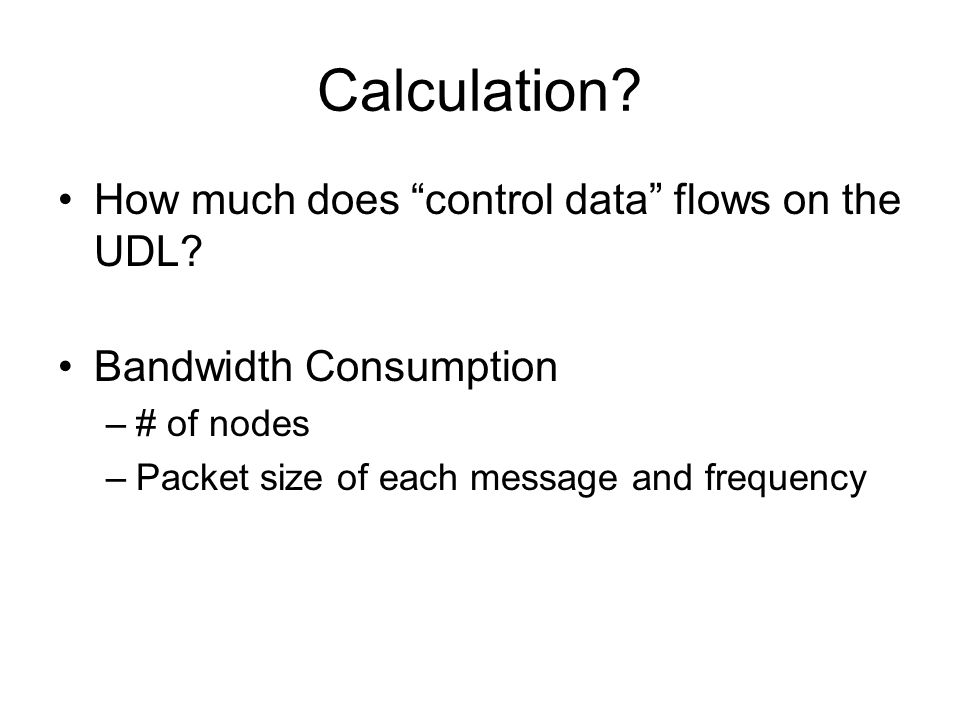 Calculation. How much does control data flows on the UDL.
