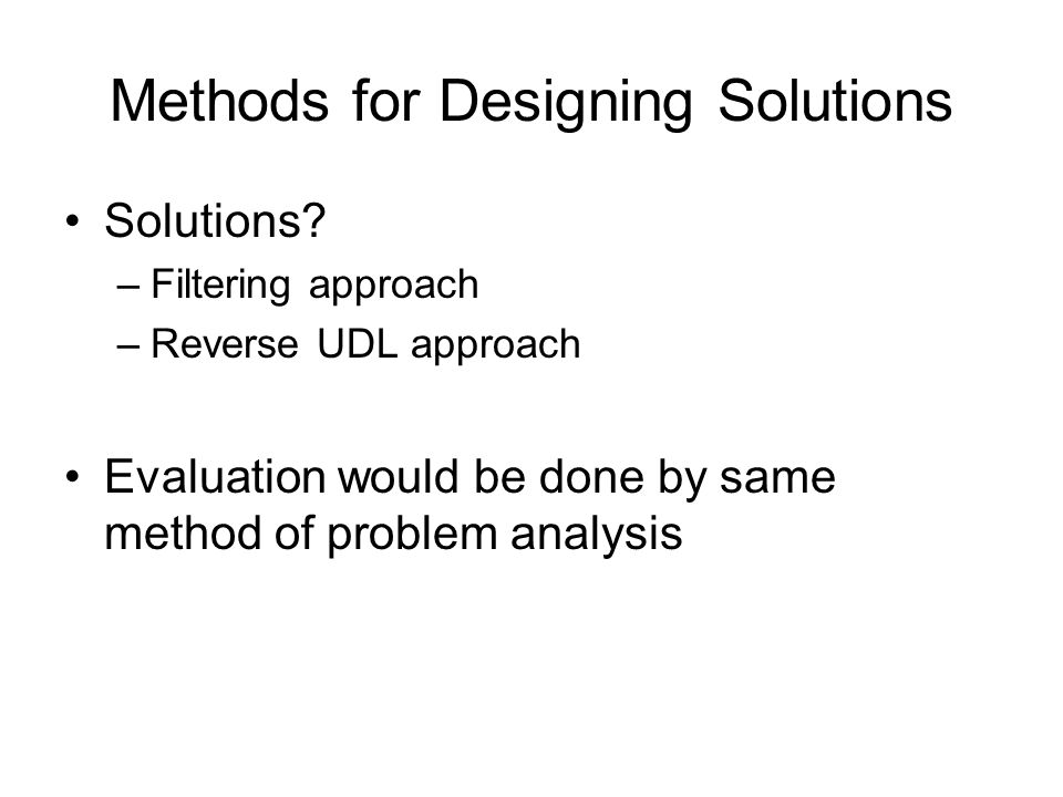 Methods for Designing Solutions Solutions.