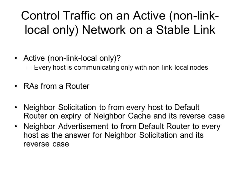 Control Traffic on an Active (non-link- local only) Network on a Stable Link Active (non-link-local only).