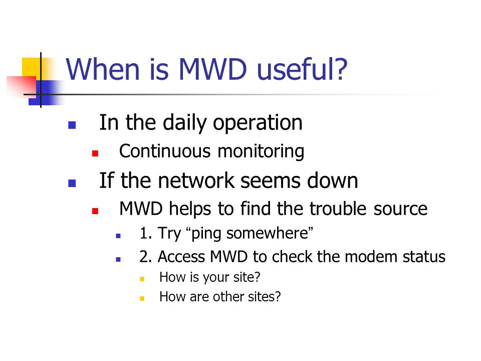 When is MWD useful.