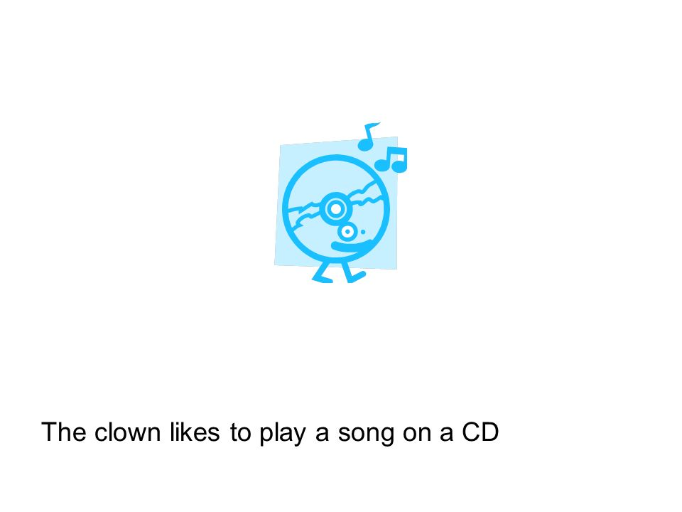 The clown likes to play a song on a CD