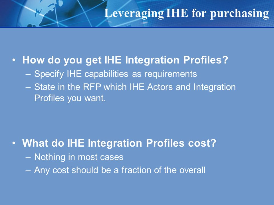 Leveraging IHE for purchasing How do you get IHE Integration Profiles.