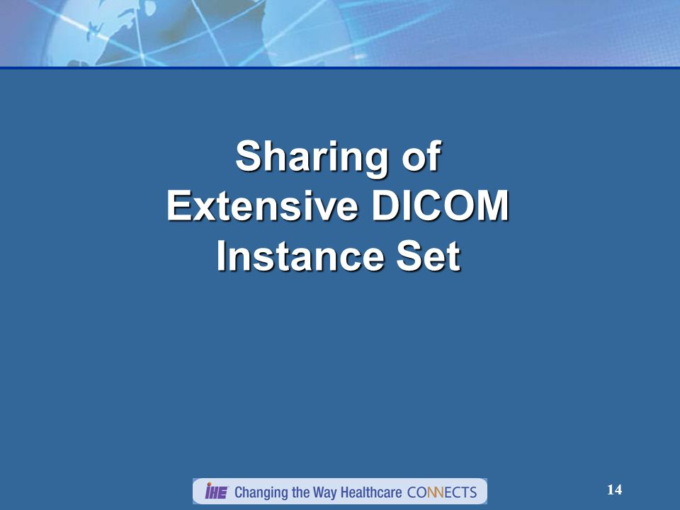 14 Sharing of Extensive DICOM Instance Set