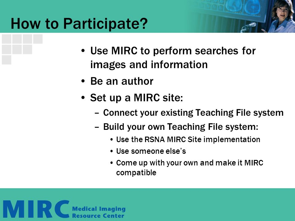Medical Image Resource Center What Is MIRC