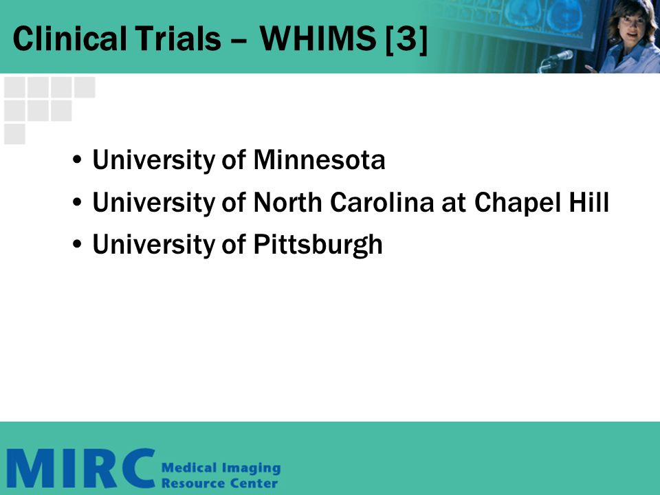 Clinical Trials – WHIMS [3] University of Minnesota University of North Carolina at Chapel Hill University of Pittsburgh