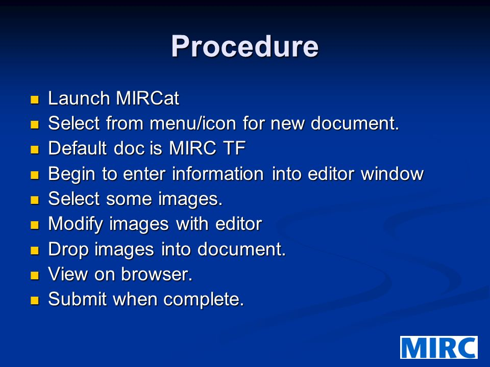 Procedure Launch MIRCat Launch MIRCat Select from menu/icon for new document.