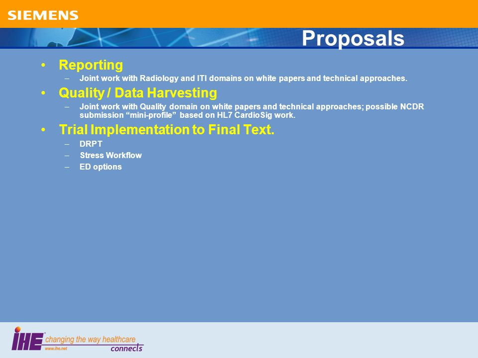 Proposals Reporting –Joint work with Radiology and ITI domains on white papers and technical approaches.
