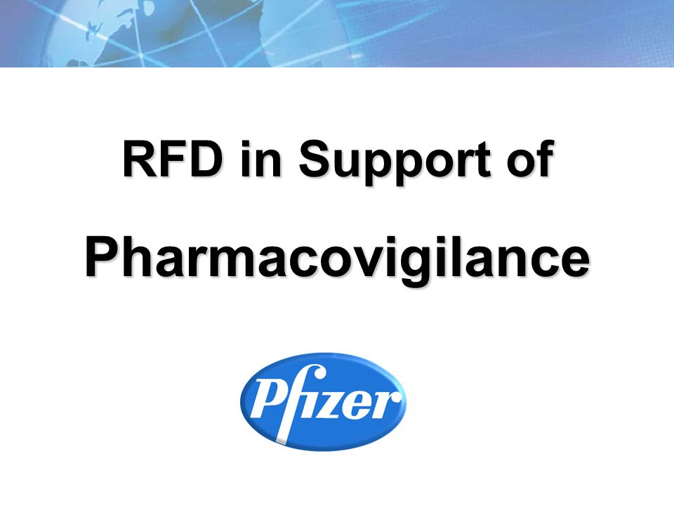 RFD in Support of Pharmacovigilance