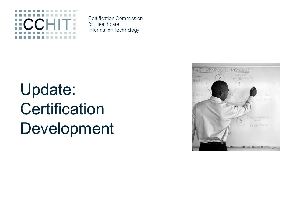 Certification Commission for Healthcare Information Technology Update: Certification Development