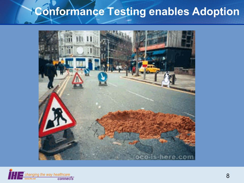 8 Conformance Testing enables Adoption
