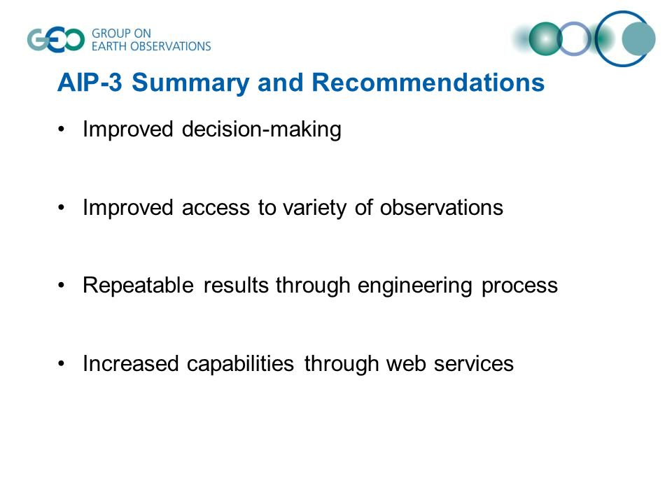 AIP-3 Summary and Recommendations Improved decision-making Improved access to variety of observations Repeatable results through engineering process Increased capabilities through web services