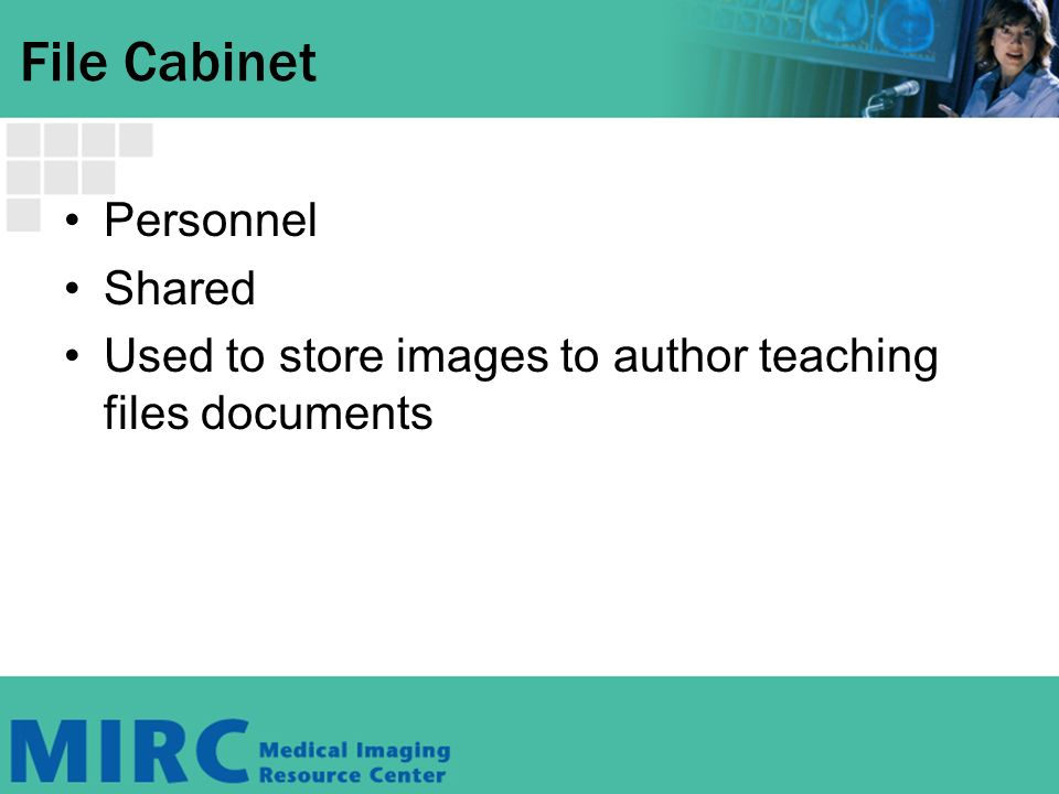 File Cabinet Personnel Shared Used to store images to author teaching files documents