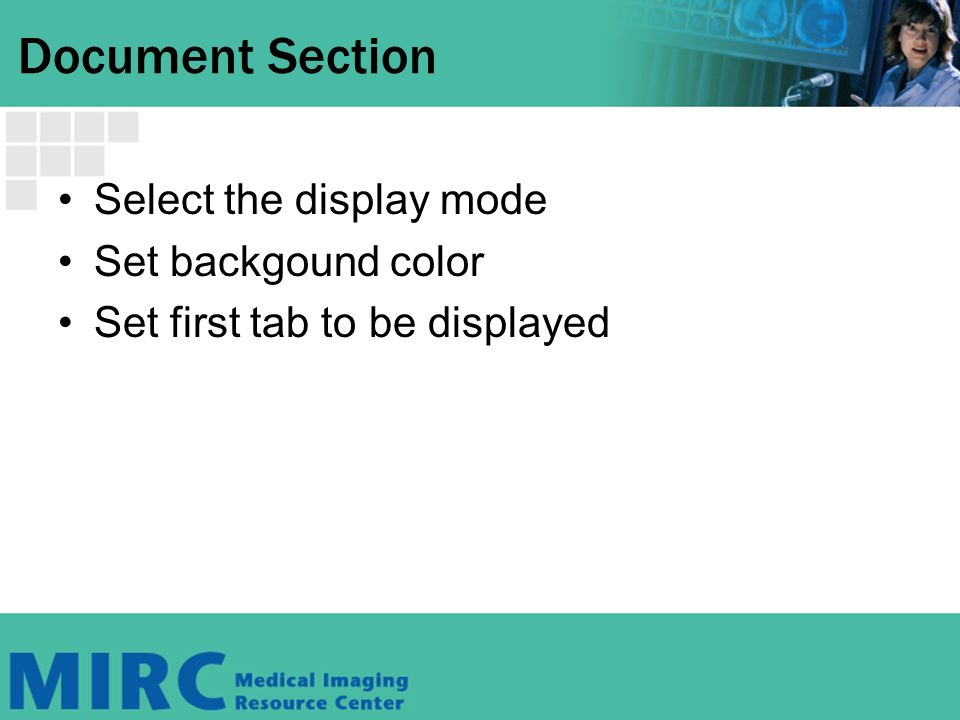 Document Section Select the display mode Set backgound color Set first tab to be displayed