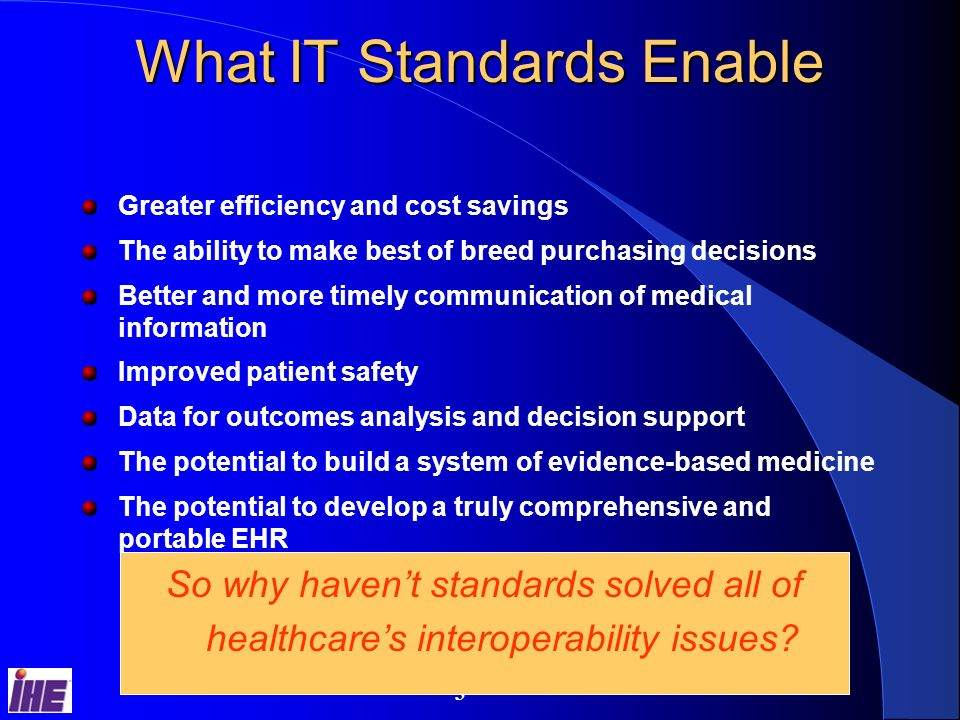 2 Why Are Healthcare IT Standards Important. Step #2 toward Crossing the Quality Chasm:...
