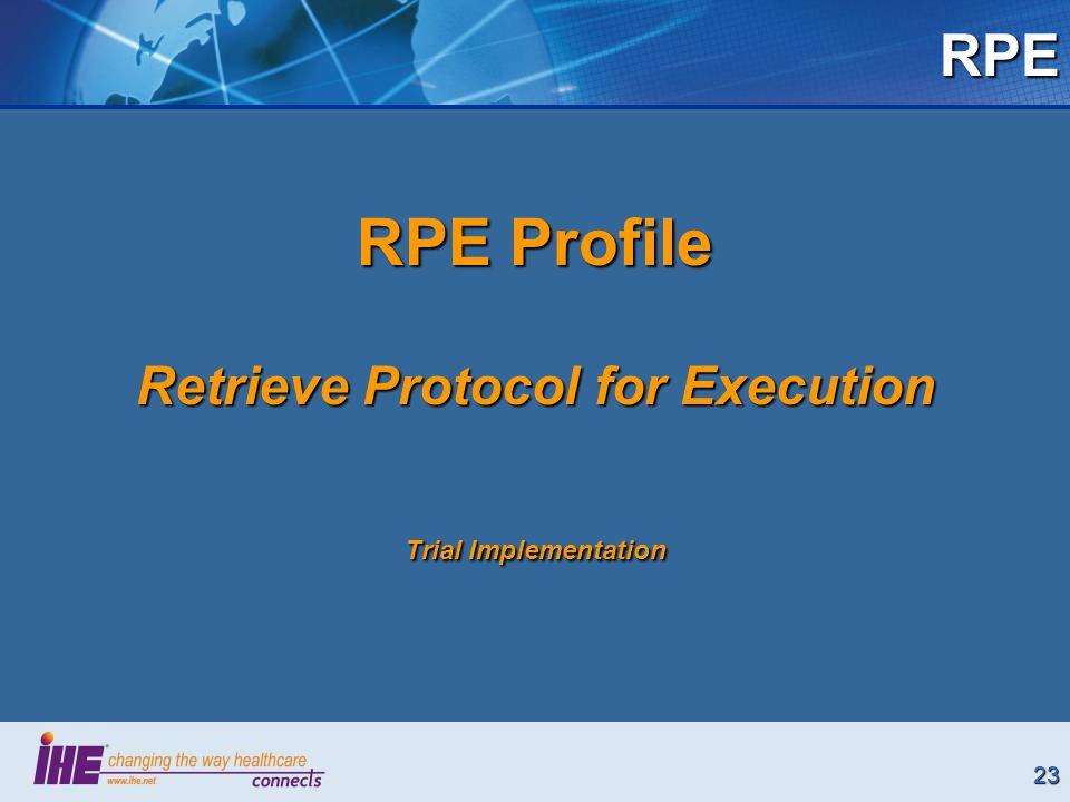 23RPE RPE Profile Retrieve Protocol for Execution Trial Implementation