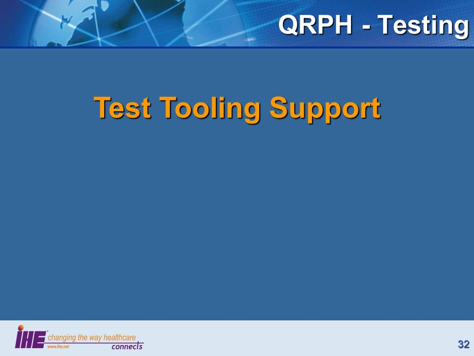 32 QRPH - Testing Test Tooling Support